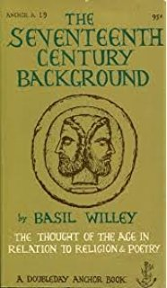Basil Willey And The Terrible, Awful, No-Good Seventeenth Century