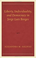 Liberty, Individuality, And Democracy In Jorge Luis Borges