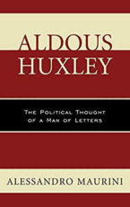 Review Of Aldous Huxley: The Political Thought Of A Man Of Letters