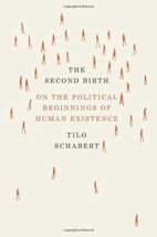 The Second Birth: On The Political Beginnings Of Human Existence