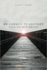We Answer To Another: Authority, Office, And The Image Of God
