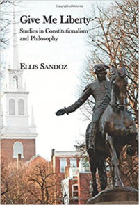 Ellis Sandoz: Read Carefully, Think Deeply, Converse Wisely, And Live Prudently