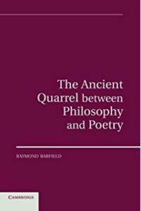 Raymond Barfield's The Ancient Quarrel Between Philosophy And Poetry