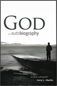 God: An Autobiography As Told To A Philosopher