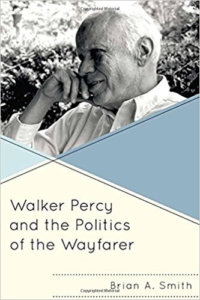 Walker Percy In The Ruins: A Conversation With Brian Smith