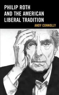 Review Of Philip Roth And The American Liberal Tradition
