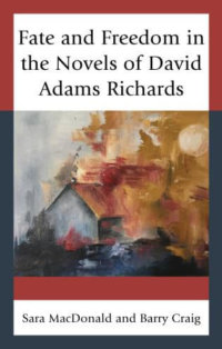 Freedom In The Novels Of David Adams Richards
