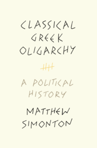 Classical Greek Oligarchy: A Political History