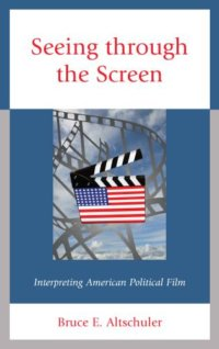 Review Of Seeing Through The Screen: Interpreting American Political Films
