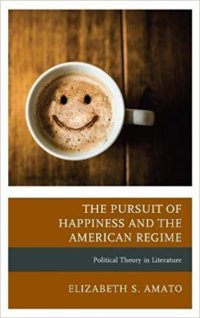 Review Of The Pursuit Of Happiness And The American Regime