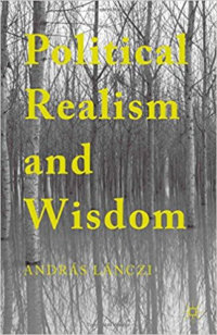 Political Realism And Wisdom