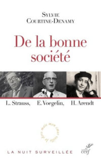 Strauss, Voegelin, And Arendt On The Good Society