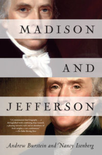 Madison And Jefferson: Human Beings Like The Rest Of Us