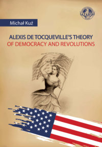 Alexis De Tocqueville's Theory Of Democracy And Revolutions