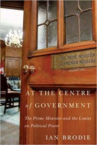 At The Centre Of Government: The Prime Minister And The Limits Of Political Power