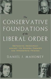 A Spirited Defense: Our Liberal Order's Conservative Foundations
