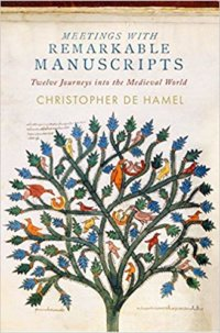 Meeting With Remarkable Manuscripts: Twelve Journeys Into The Medieval World