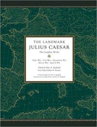 The Landmark Julius Caesar: The Complete Works