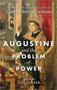 Augustine And The Problem Of Power: The Augustinian Prognostic