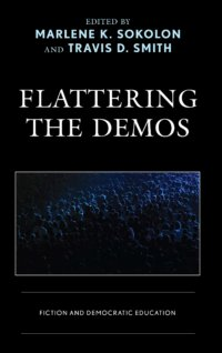 Flattering The Demos: Fiction And Democratic Education
