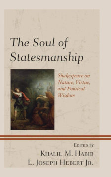 The Soul Of Statesmanship: Shakespeare On Nature, Virtue, And Political Wisdom