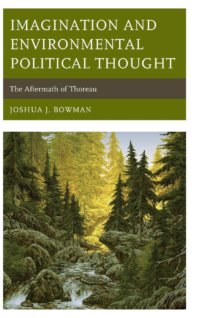 Review Of Imagination And Environmental Political Thought: The Aftermath Of Thoreau