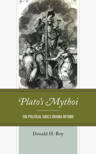 Plato's Mythoi: The Political Soul's Drama Beyond