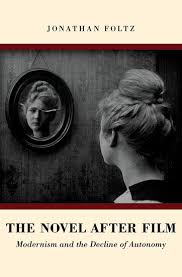 The Novel After Film: Modernism And The Decline Of Autonomy