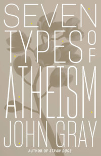 In Defense Of Gray: Reply To Sean Haylock's Review Of John Gray's Seven Types Of Atheism
