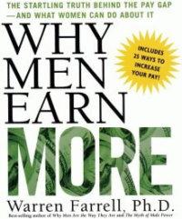 Warren Farrell On Why Men EarnMore