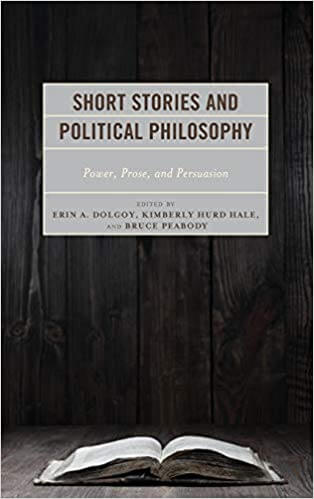 Review Of Short Stories And Political Philosophy: Power, Prose, And Persuasion