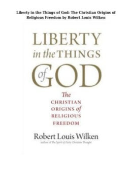 Liberty Things God Christian Robert Louis Wilken