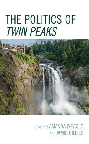 The Politics Of Twin Peaks