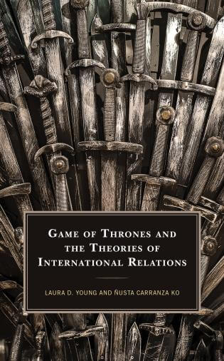 Review Of Game Of Thrones And The Theories Of International Relations