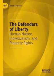 The Defenders Of Liberty: Human Nature, Individualism, And Property Rights